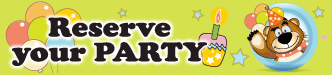 Reserve your party